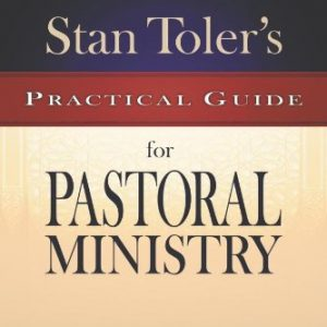 Stan Toler's Practical Guide for Pastoral Ministry (Stan Toler's Practical Guides)