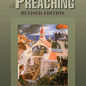 The Practice of Preaching: Revised Edition